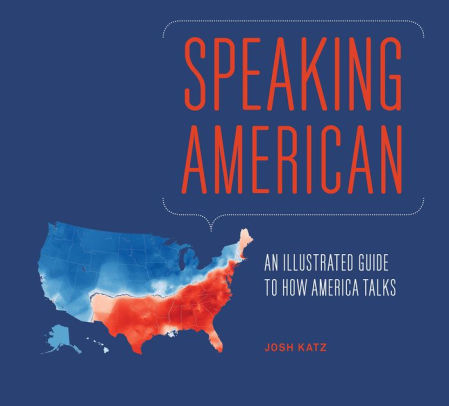 Book review: Speaking American: How Y'all, Youse, and You Guys Talk – A Visual Guide by Josh Katz